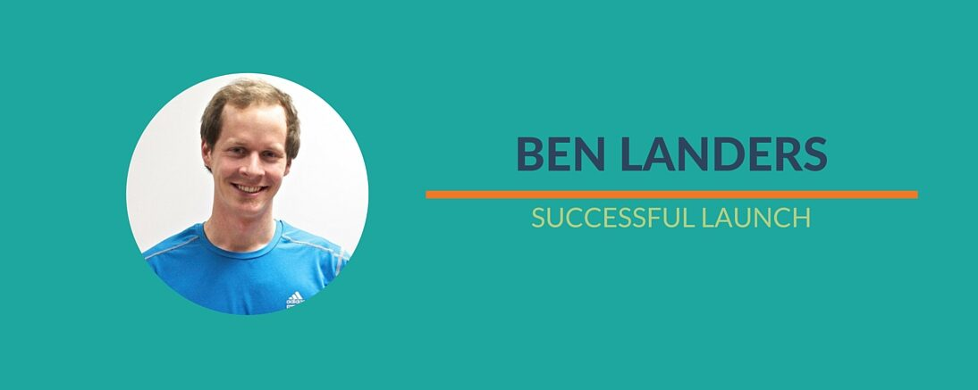 Success Story: Ben Landers' Successful Launch