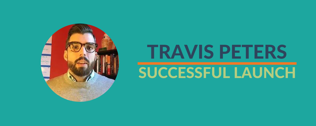 Travis' Successful Launch