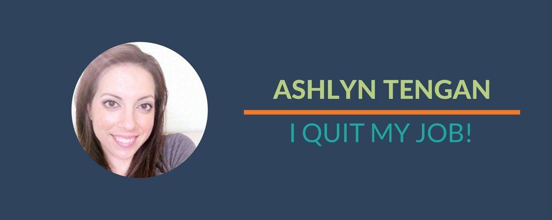 Ashlyn Quit Her Job!