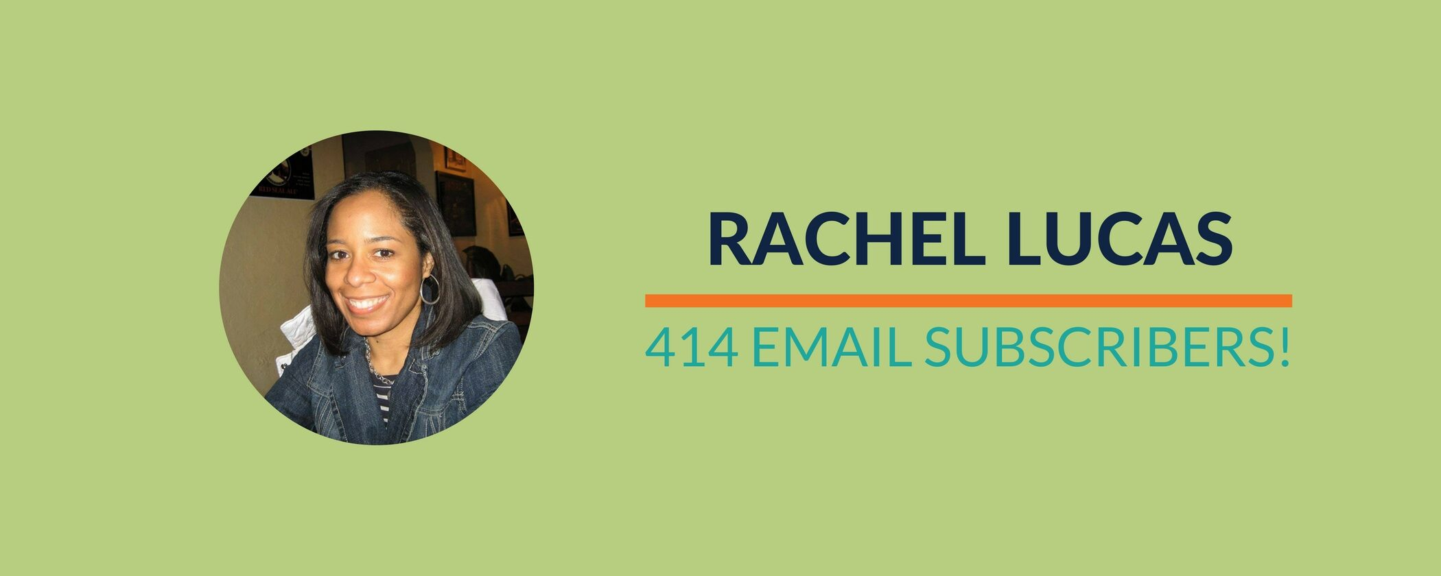 Success Story: Rachel's 414 email subscribers in 3 weeks!