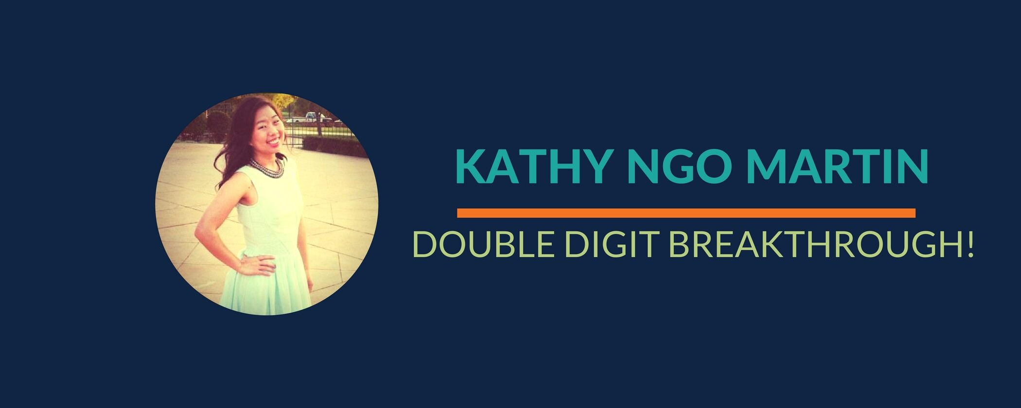 Success Story: Kathy's double digit breakthrough!