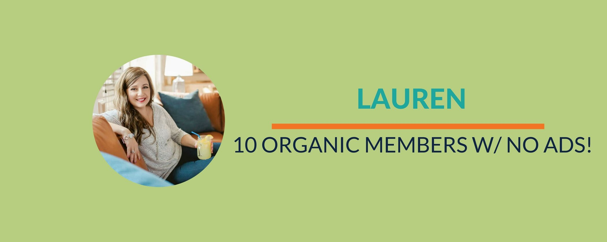 Success Story: Lauren's 10 organic members with NO ads