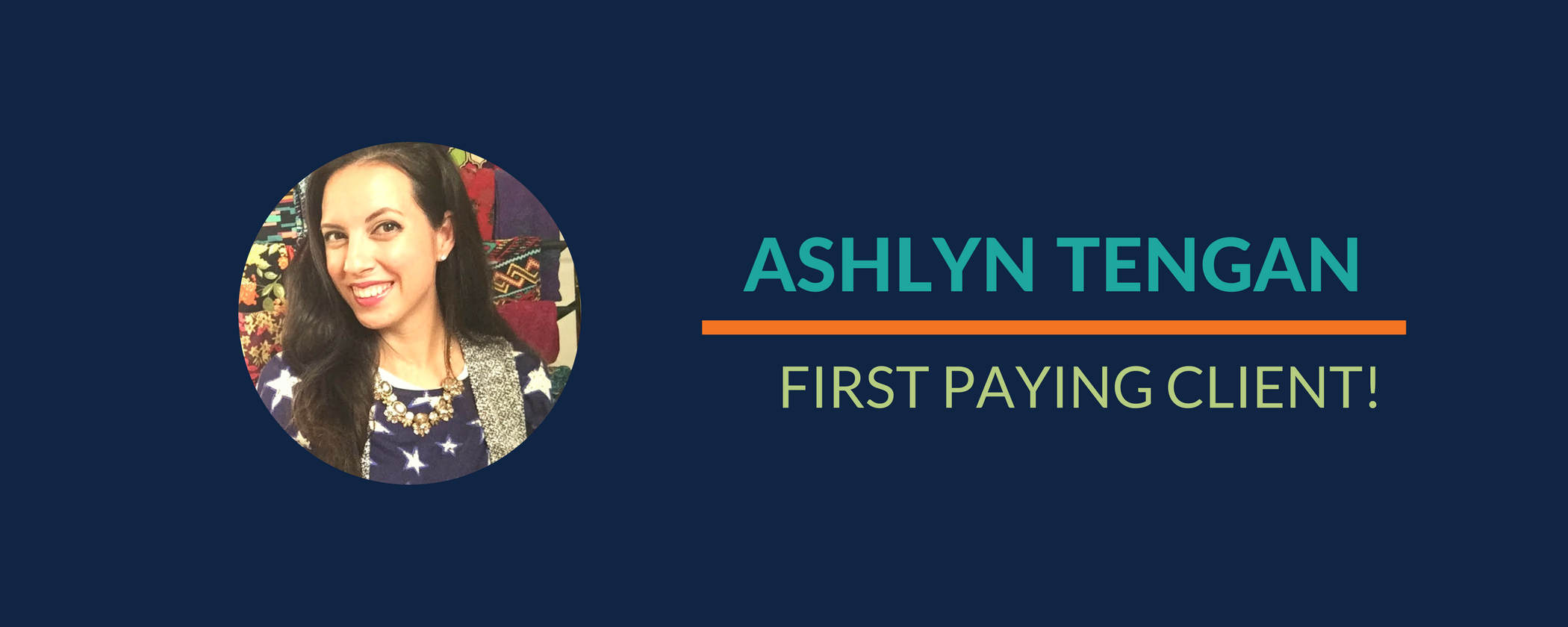 Success Story: Ashlyn gets her first paying client!