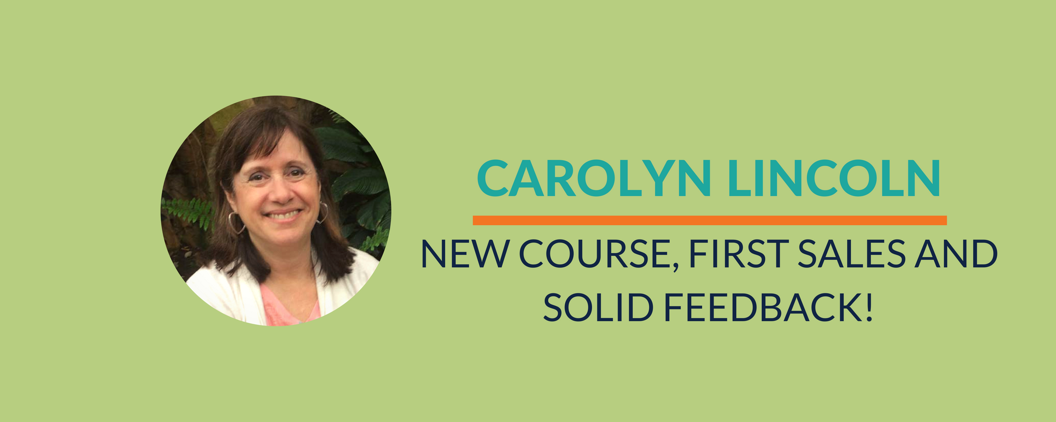Success Story: Carolyn receives fantastic reviews, thanks to NEW course!