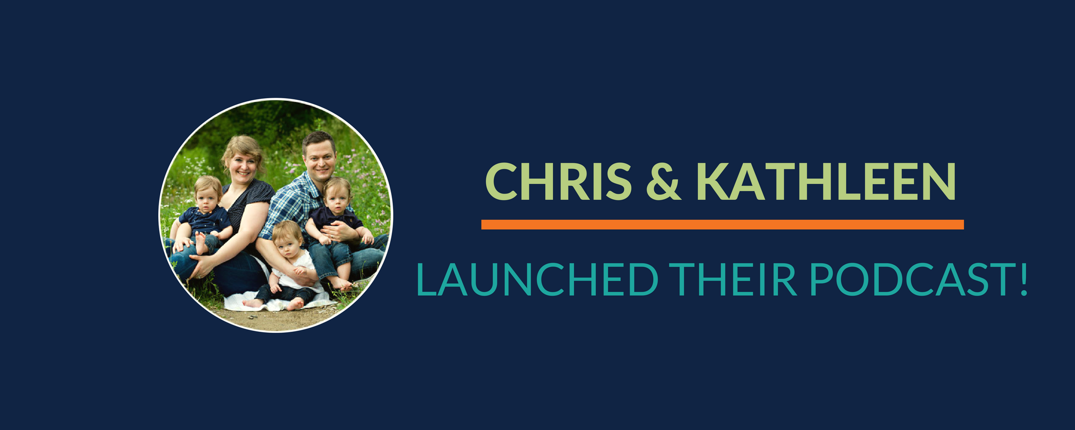 Success Story: Chris & Kathleen LAUNCHED their podcast!