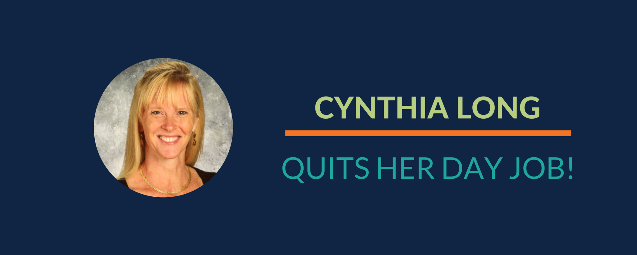Success Story: Cynthia QUITS her day job!