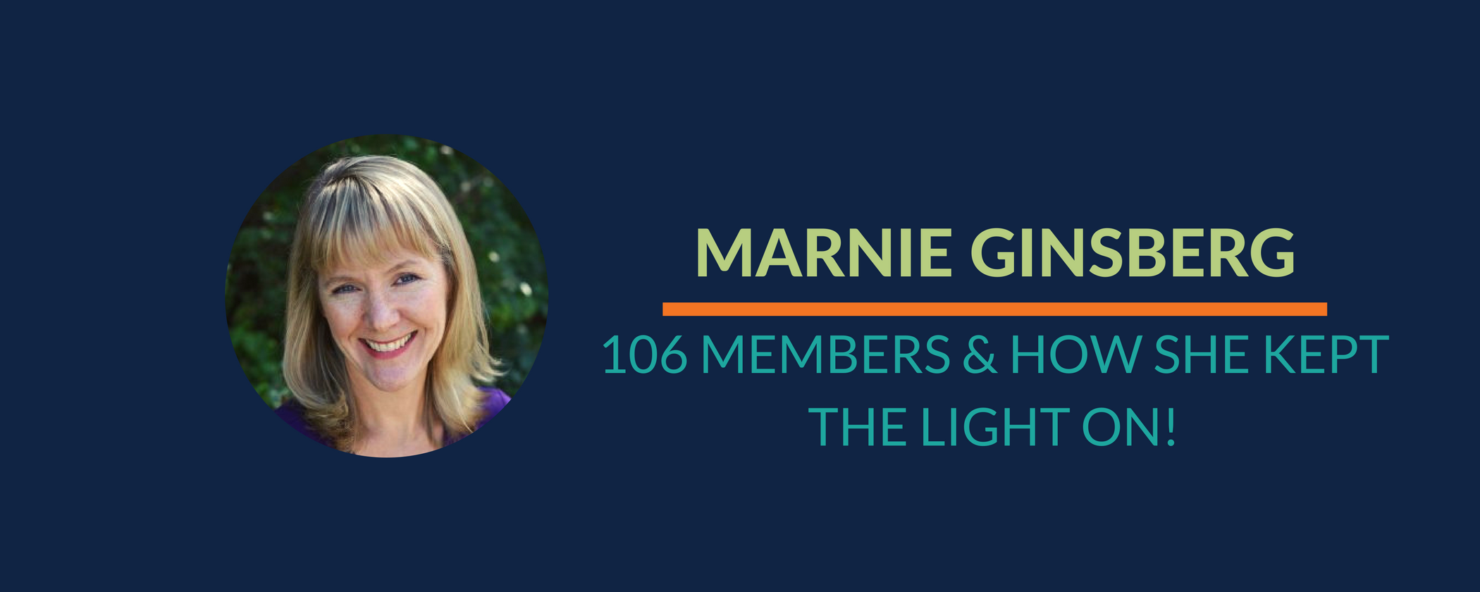 Success Story: Marnie's 106 members & how she kept the light on!