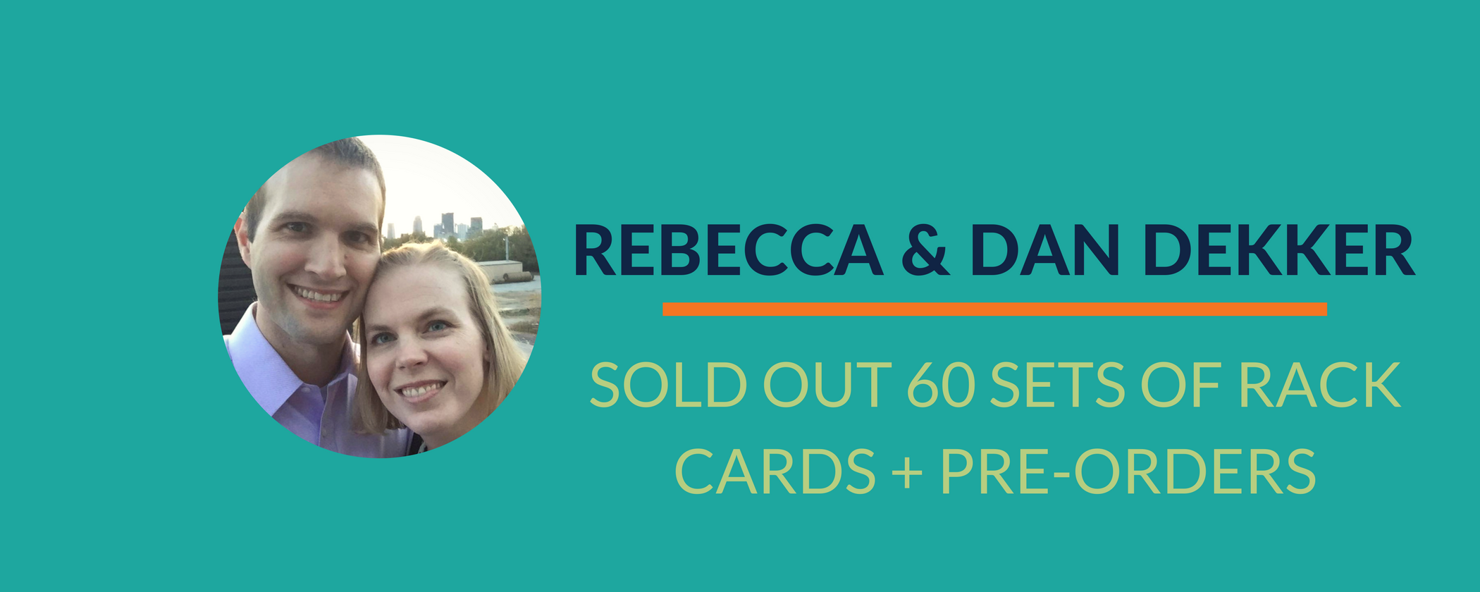 Success Story: The Dekkers SOLD 60 sets of rack cards + pre-orders