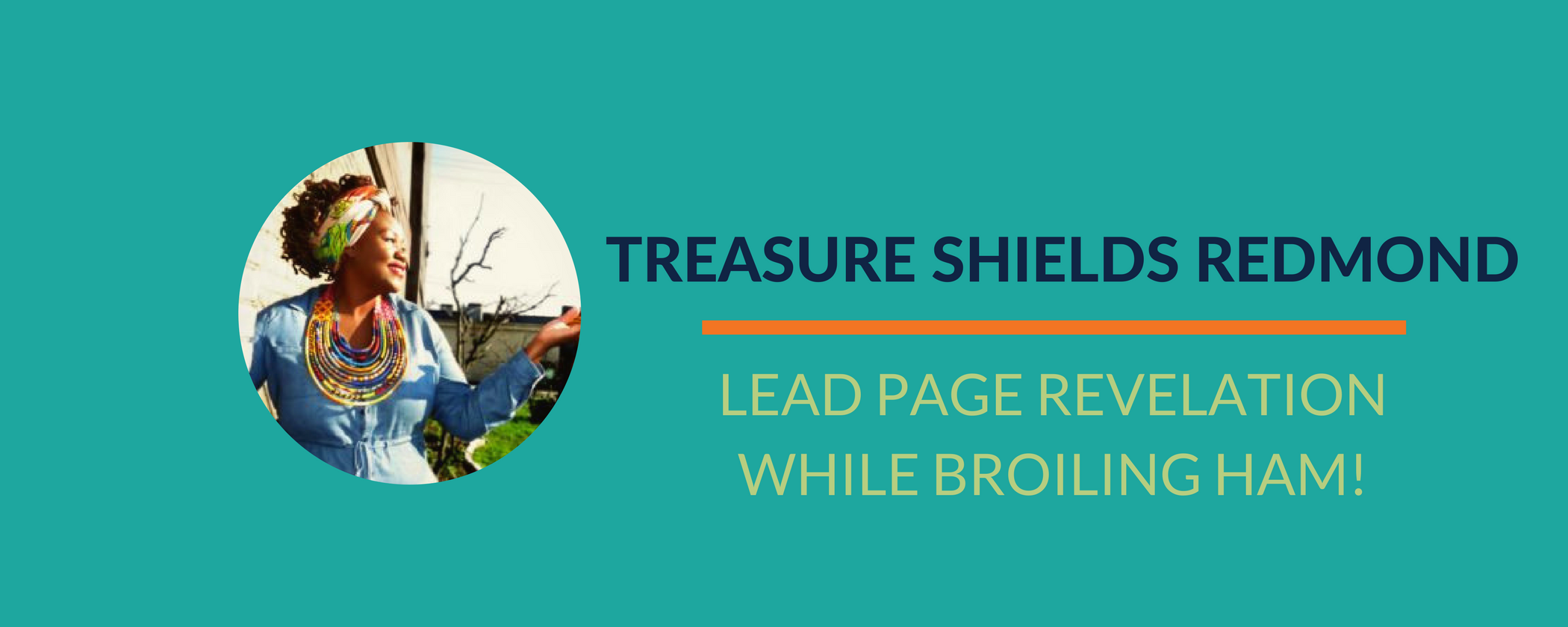Success Story: Treasure's lead page revelation while broiling ham!