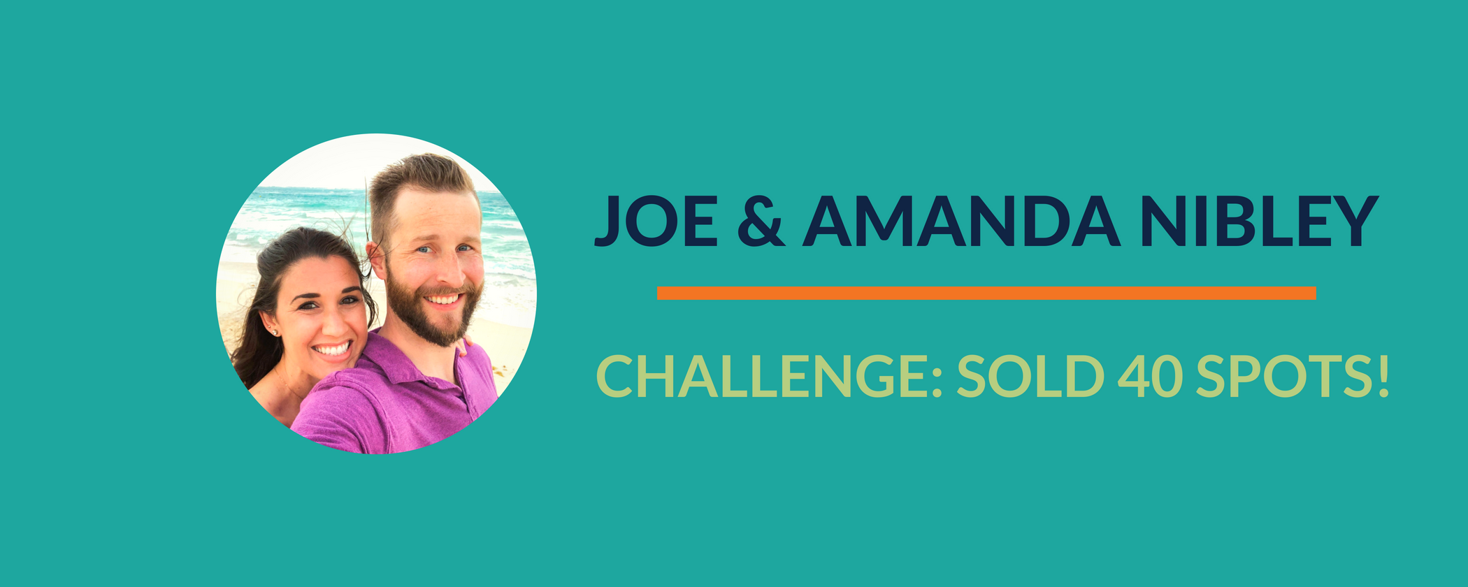 Success Story: Joe & Amanda Nibley sold 40 spots for their healthy eats challenge!