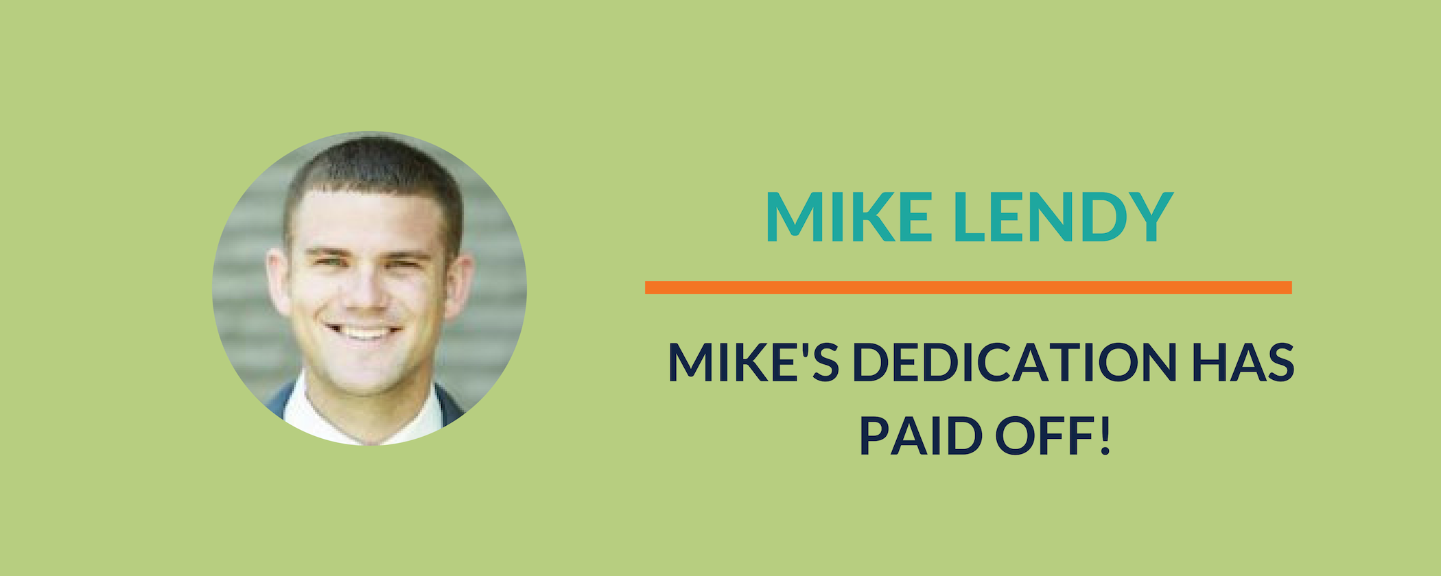Success Story:  Soul searching, hard work & dedication results in successful site launch for Mike!!