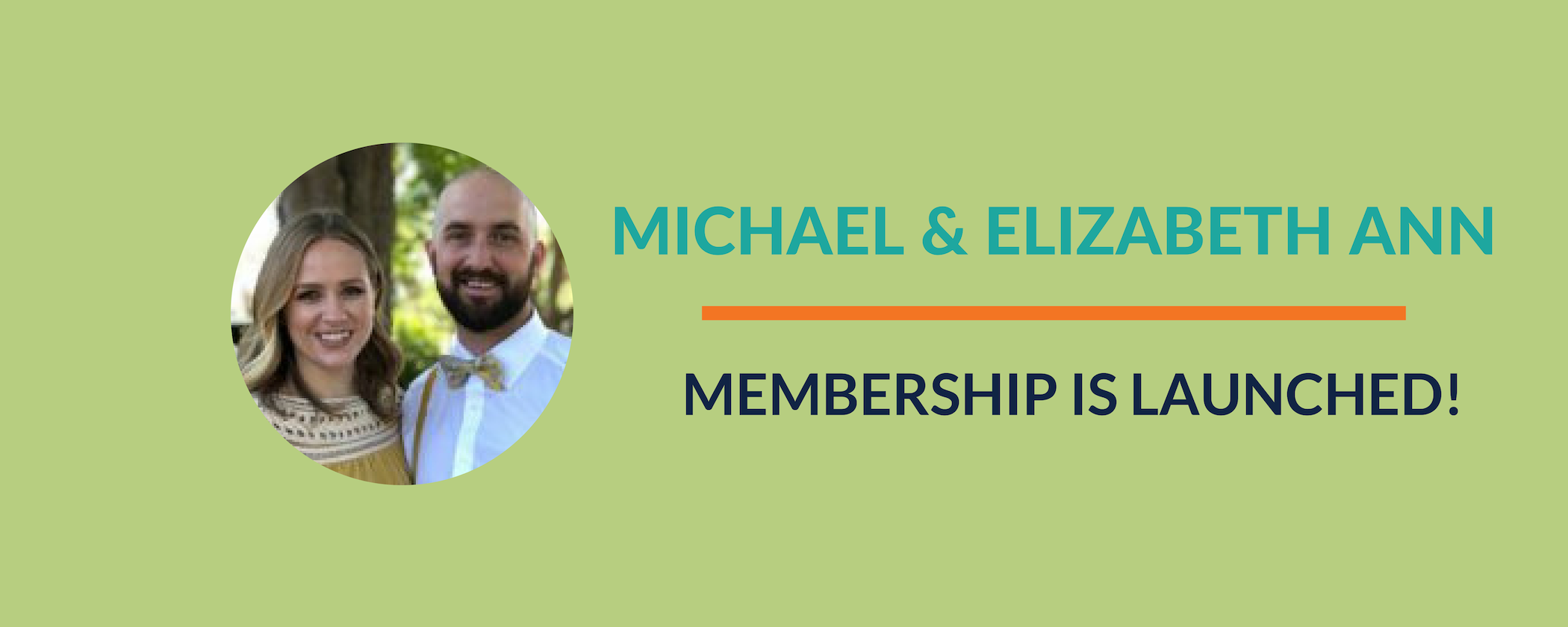 Success Story:  Michael & Elizabeth Ann just launched their membership!