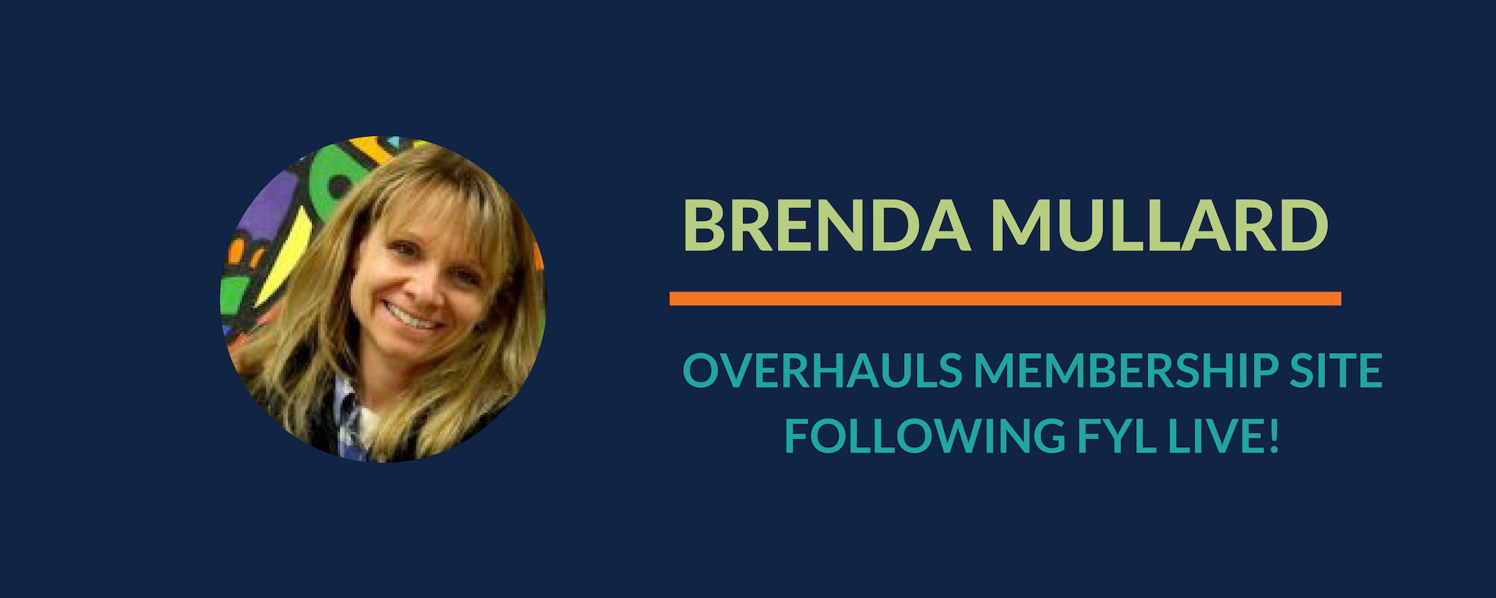 Success Story: Brenda overhauls her website and membership following FYL Live!
