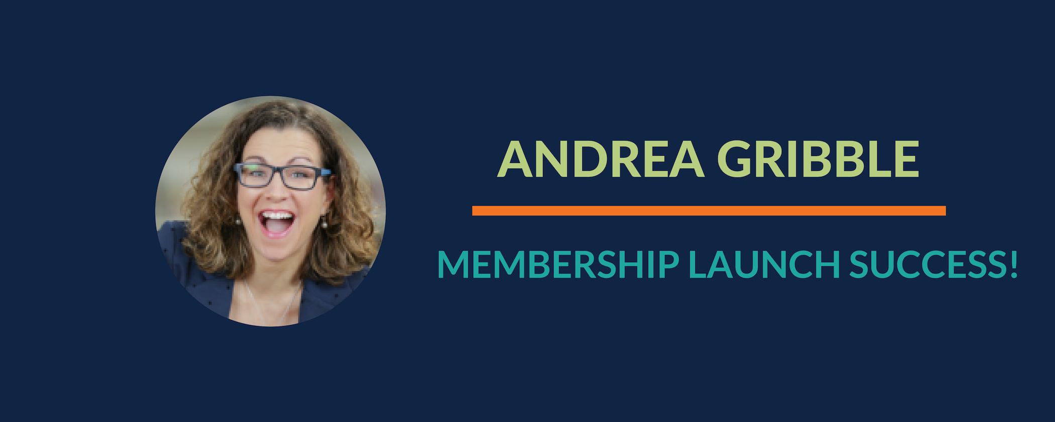 Success Story:  Andrea celebrates a profitable membership launch!
