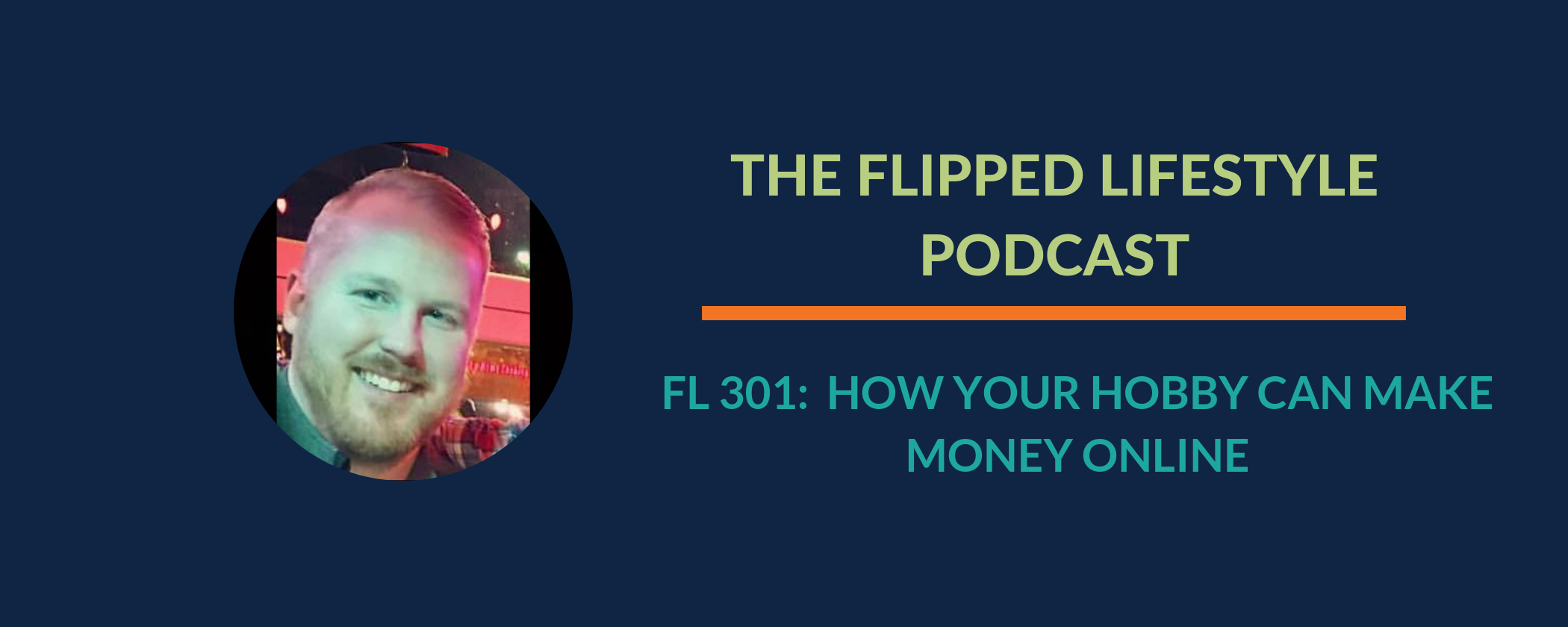 EARLY PODCAST: FL 301 - How Your Hobby Can Make Money Online