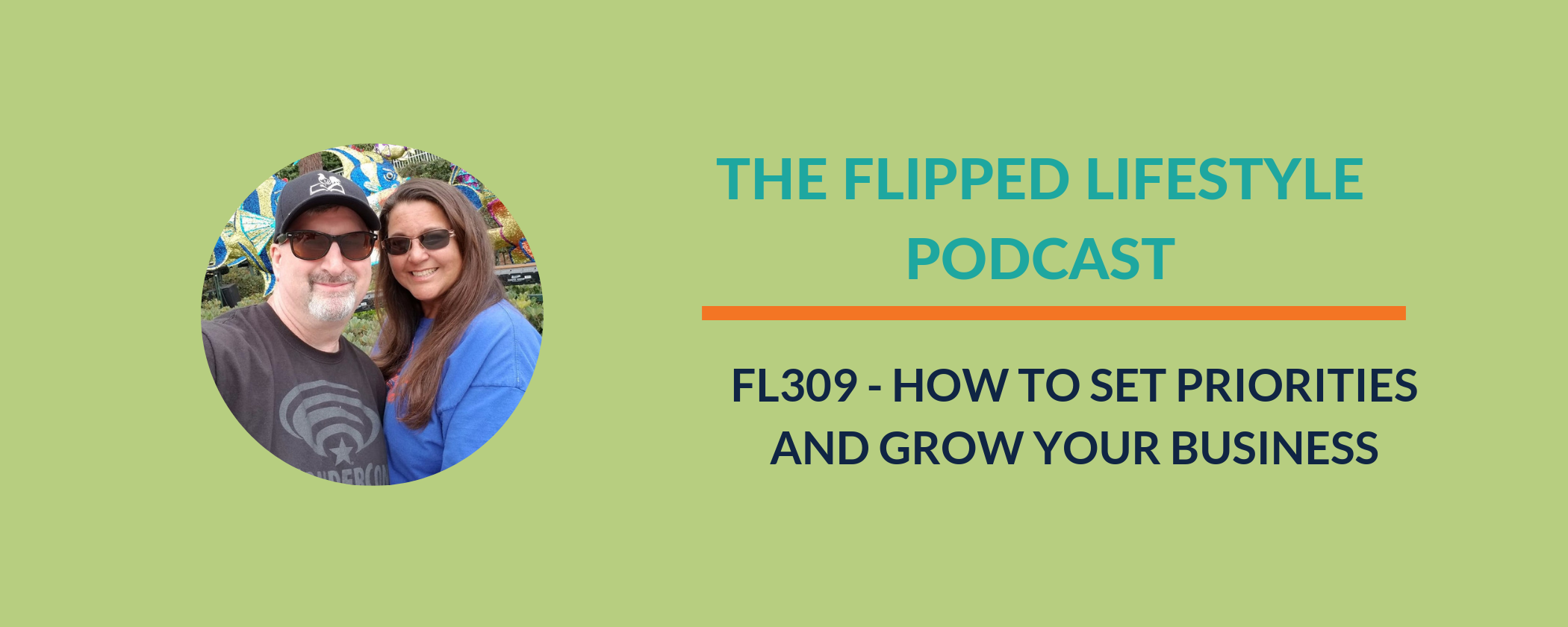 EARLY PODCAST: FL309 - How To Set Priorities and Grow Your Business